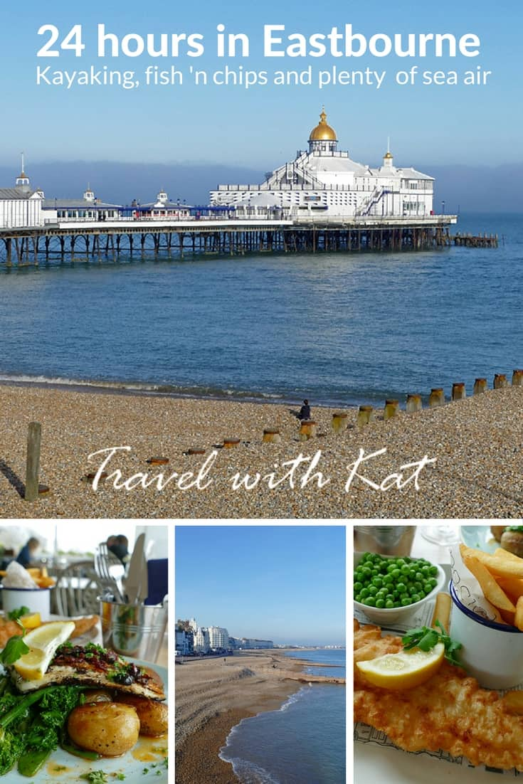 24 hours in Eastbourne – fish 'n chips, kayaks and plenty of sea air in East Sussex on the south coast of England