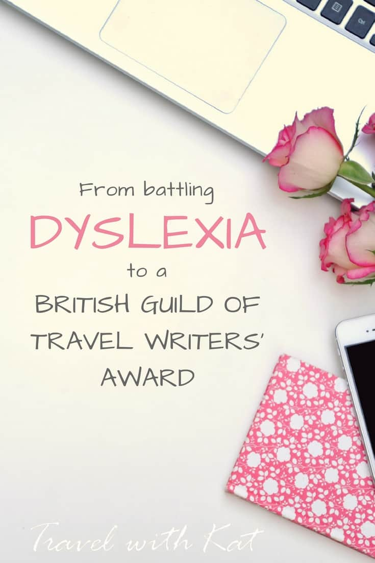 From battling dyslexia to winning a British Guild of Travel Writers' Award